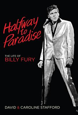 Halfway to Paradise  The Life of Billy Fury