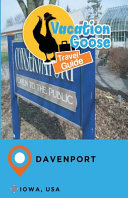 Vacation Goose Travel Guide Davenport Iowa  USA PDF