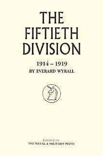 The Fiftieth Division  1914 1919 Book