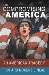 The Compromising of America: An American Tragedy