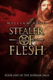 Stealer of Flesh: Book One of the Kormak Saga