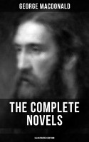 The Complete Novels of George MacDonald  Illustrated Edition  PDF