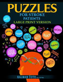 Puzzles for Stroke Patients: Rebuild Language, Math & Logic Skills to Heal and Live a More Fulfilling Life
