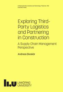 Exploring Third Party Logistics and Partnering in Construction PDF