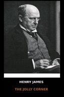Henry James - The Jolly Corner