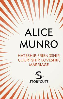 Hateship  Friendship  Courtship  Loveship  Marriage  Storycuts