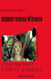 Der Mond tanzt Tango: Gedichte: Cassiopeiapress Literatur/ Edition Bärenklau