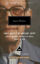 Three Novels of Ancient Egypt Khufu's Wisdom, Rhadopis of Nubia, Thebes at War