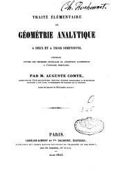 Traité élémentaire de géométrie analytique à deux et à trois dimensions: contenant toutes les théories générales de géométrie accessibles à l'analyse ordinaire