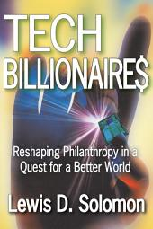 Tech Billionaires: Reshaping Philanthropy in a Quest for a Better World