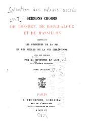 Sermons choisis de Bossuet, de Bourdaloue et de Massillon, contenant les principes de la foi et les règles de la vie chrétienne: Volume7