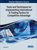 Tools and Techniques for Implementing International E-Trading Tactics for Competitive Advantage