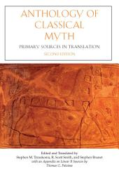 Anthology of Classical Myth: Primary Sources in Translation, Edition 2