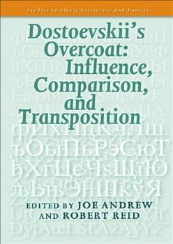 Dostoevskii   s Overcoat  Influence  Comparison  and Transposition  PDF