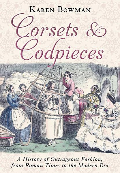Download Corsets and Codpieces Book