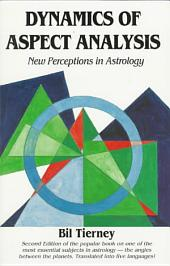 Dynamics of Aspect Analysis: New Perceptions in Astrology