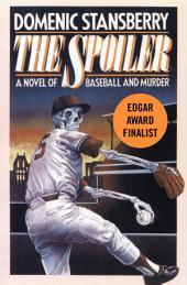 The Spoiler: A Novel of Baseball and Murder
