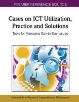 Cases on ICT Utilization  Practice and Solutions  Tools for Managing Day to Day Issues PDF