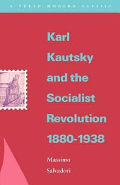 Karl Kautsky and the Socialist Revolution 1880-1938