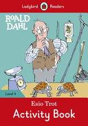 Roald Dahl  Esio Trot Activity Book   Ladybird Readers Level 4 PDF