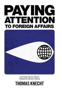 Paying Attention to Foreign Affairs Book