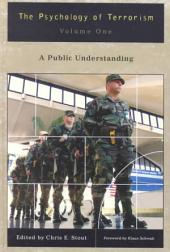 The Psychology of Terrorism: A public understanding: Volume 1