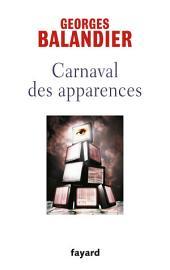 Carnaval des apparences: ou Nouveaux Commencements ?