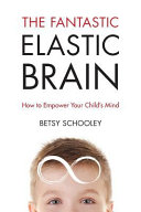 The Fantastic Elastic Brain PDF