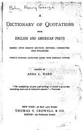 A Dictionary of Quotations from English and American Poets: Based Upon Bohn's Edition