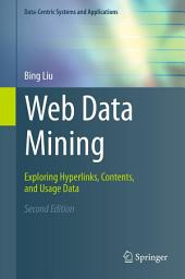 Web Data Mining: Exploring Hyperlinks, Contents, and Usage Data, Edition 2