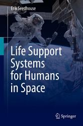 Life Support Systems for Humans in Space PDF