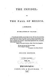 The Infidel: Or, the Fall of Mexico. A Romance, Volume 2