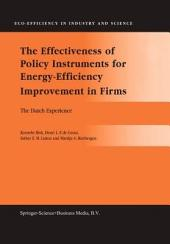 The Effectiveness of Policy Instruments for Energy-Efficiency Improvement in Firms: The Dutch Experience