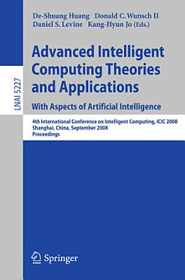 Advanced Intelligent Computing Theories and Applications  With Aspects of Artificial Intelligence PDF