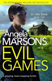 Evil Games: A gripping, heart-stopping thriller: A gripping, heart-stopping thriller