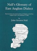 Nall's Glossary of East Anglian Dialect