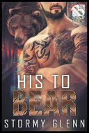 His to Bear  Bear Essentials   The Stormy Glenn ManLove Collection  PDF