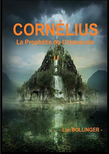 Download CORN  LIUS et la Proph  tie du Cr  puscule Book