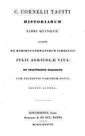 C. Cornelii Taciti Historiarum libri quinque: accedit De moribus Germanorum libellus ; Julii Agricolae vita ; De oratoribus dialogus