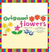 Origami Flower: Fold Lovely Daises, Lilies, Lotus Flowers and More!: Kit with Origami Books and 41 Projects: Great for Kids and Adults