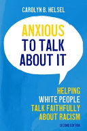 Anxious To Talk About It  Helping White People Talk Faithfully About Racism