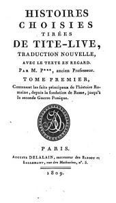 Histoires choisies: Depuis la fondation de Rome jusqu'à la seconde Guerre Punique, Volume1