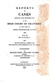 Reports of Cases Argued and Determined in the High Court of Chancery: In the Time of Lord Chancellor Eldon, Volume 3