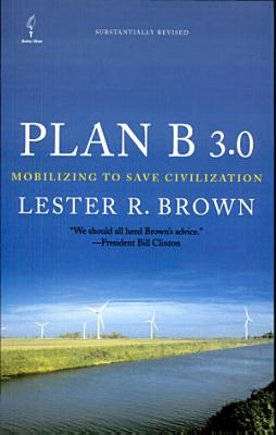 Plan B 3 0  Mobilizing to Save Civilization