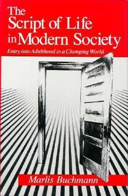 The Script of Life in Modern Society