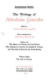The Writings of Abraham Lincoln, Including the Full Text of the Lincoln-Douglas Debates Together with the Essay on Lincoln: Volume 8