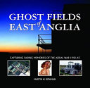 Ghost Fields of East Anglia