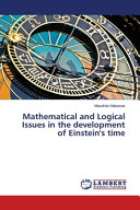 Mathematical and Logical Issues in the Development of Einstein s Time PDF
