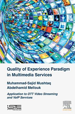 Quality of Experience Paradigm in Multimedia Services