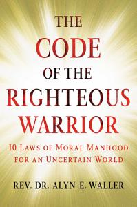 The Code of the Righteous Warrior Book